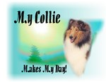 <h5>My Collie Makes My Day</h5>