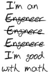 Engineer. I'm good with math t-shirts