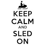 Keep Calm Sled On Design