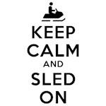 Keep Calm Sled On Design