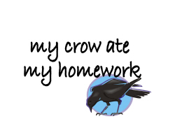 My Crow Ate My Homework