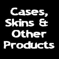 Cases, Skins & Other Products
