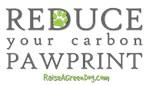 Reduce your carbon pawprint.