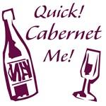 Quick! Cabernet Me!