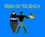 BRING ON THE BEACH, SURF,  & BALL!