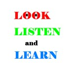 LOOK LISTEN and LEARN