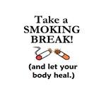 TAKE A SMOKING BREAK & LET YOUR BODY HEAL