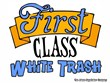 First Class White Trash
