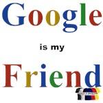 Google is my Friend