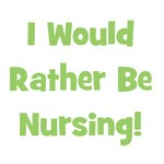Rather Be Nursing!