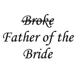 Broke Father Of The Bride