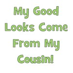 Good Looks from Cousin! - Green