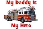 Daddy Is My Hero Firetruck