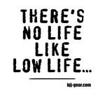 BJJ - No life like low life