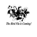The Bird Flu is Coming!