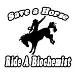 Save A Horse...Ride A Biochemist