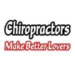 Chiropractors Make Better Lovers