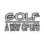 Golf: A Way of Life