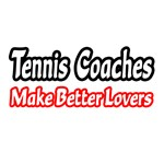 Tennis Coaches Make Better Lovers