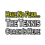 Have No Fear, Tennis Coach Is Here