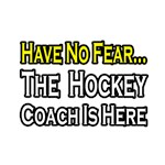 Have No Fear, Hockey Coach Is Here