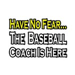 Have No Fear, Baseball Coach Is Here
