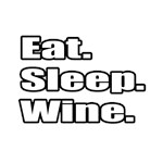 Eat. Sleep. Wine.