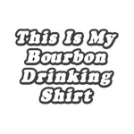 My Bourbon Drinking Shirt