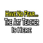Have No Fear, Art Teacher is Here