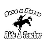 Save A Horse, Ride A Teacher