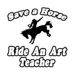 Save Horse, Ride Art Teacher