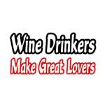 Wine Drinkers = Great Lovers