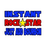 Rock Star...Add Bourbon