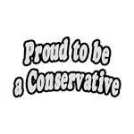 Proud to be a Conservative
