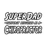 Super Dad...Chiropractor
