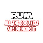 Rum, All the Cool Kids...
