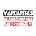 Margaritas, All the Cool Kids...
