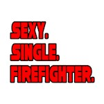 Sexy. Single. Firefighter.