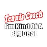 Tennis Coach...Big Deal