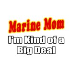 Marine Mom...Big Deal