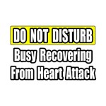 Busy Recovering From Heart Attack