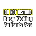 Busy Kicking Autism's Ass