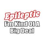 Epileptic...Big Deal