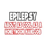 Epilepsy Is Not Cool