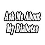 Ask Me About My Diabetes