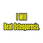 I Will Beat Osteoporosis