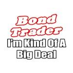 Bond Trader..Big Deal