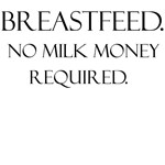 breastfeed no money required