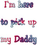Pick up my Daddy