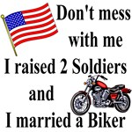 Raised two Soldiers Married a Biker